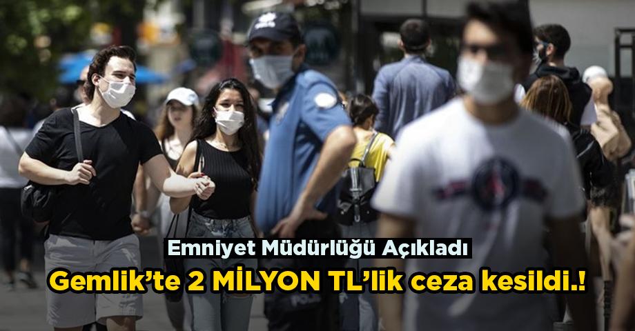 Gemlik'te 2 Milyon TL ceza kesildi.!