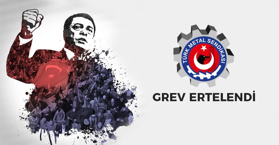 Türk Metal Grevi Ertelendi
