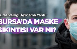 Bursa'da maske sıkıntısı var mı? Valilik'ten...