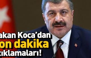 Sağlık Bakanı Koca'dan önemli açıklamalar!