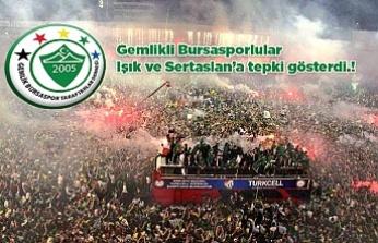 Gemlikli Bursasporlular Işık ve Sertaslan'a tepki gösterdi.!